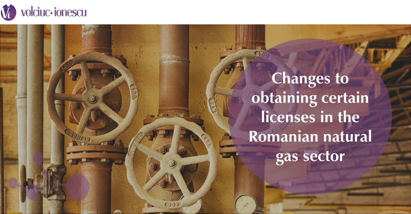 Changes to obtaining certain licenses in the Romanian natural gas sector