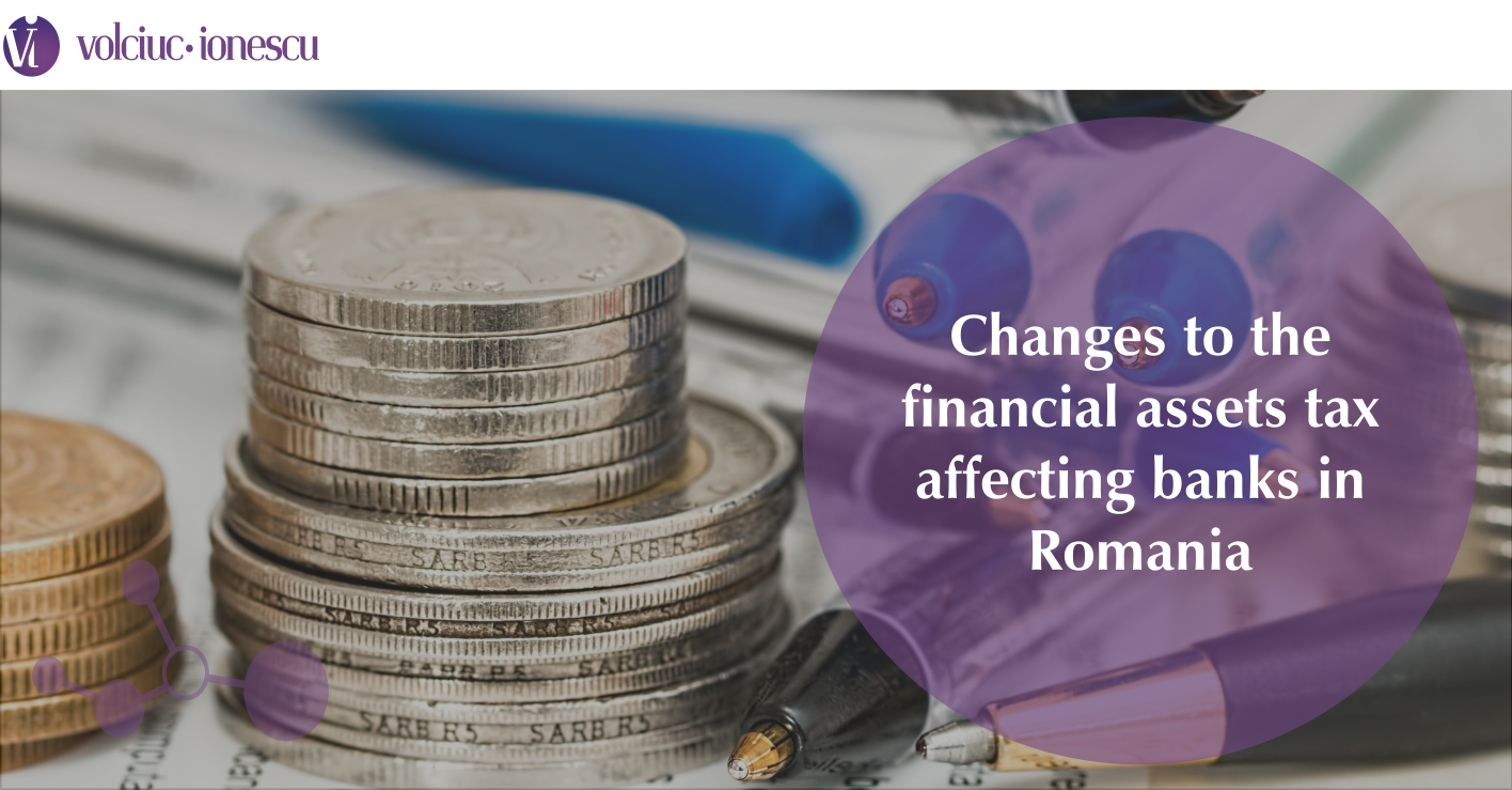 Changes to the financial assets tax affecting banks in Romania