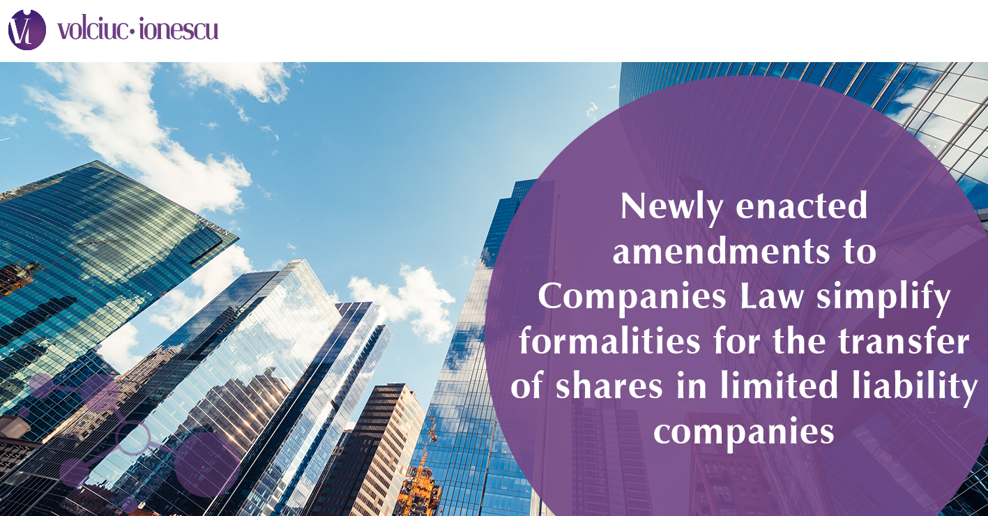 Newly enacted amendments to Companies Law simplify formalities for the transfer of shares in limited liability companies